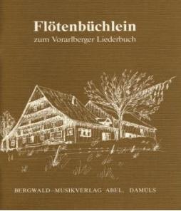 Flötenbüchlein zum Vorarlberger Liederbuch