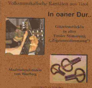 CD In oaner Dur – Volksmusikalische Raritäten aus Tirol