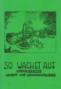 """""""So wachet auf"""" – Vorarlberger Advent- und Weihnachtslieder"""