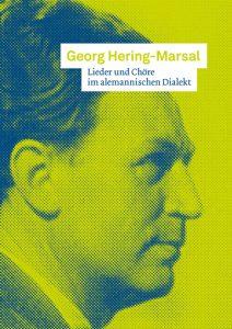 """""""Lieder und Chöre im alemannischen Dialekt"""" – Georg Hering-Marsal"""